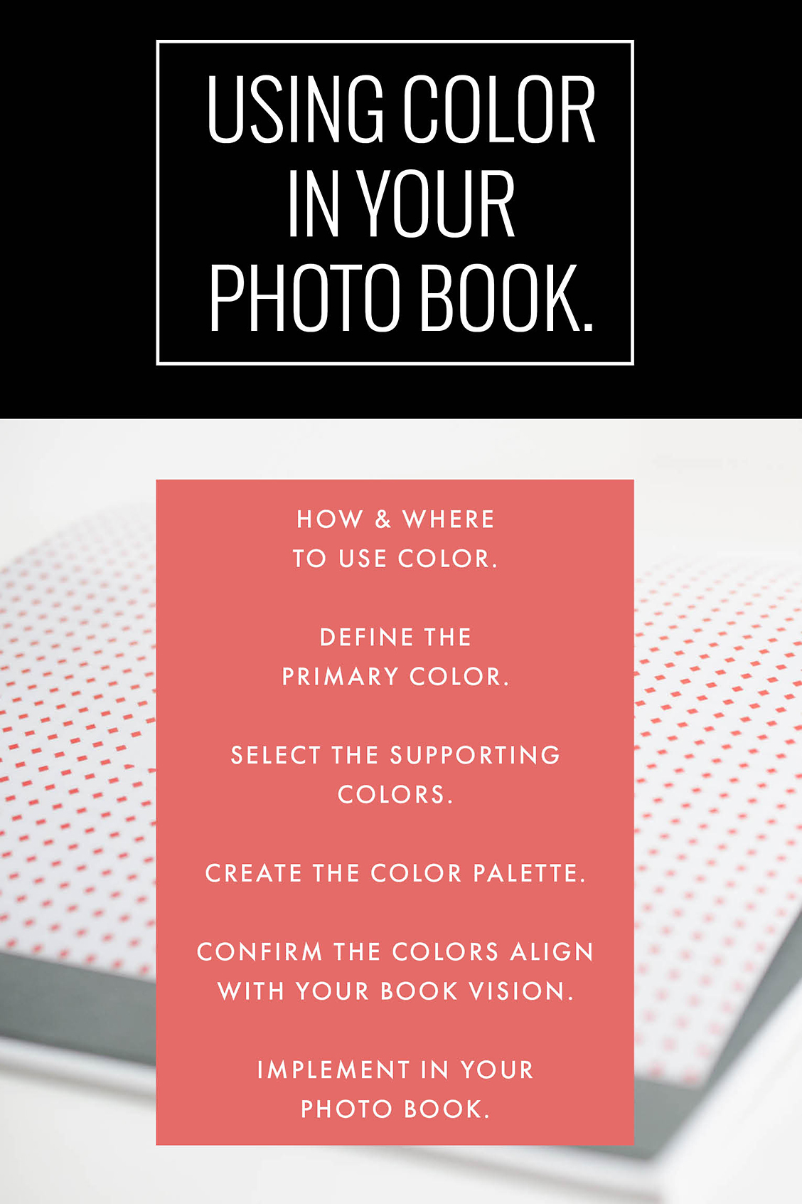 Using Color in your Photo Book. » BOOK THIS PROJECT.